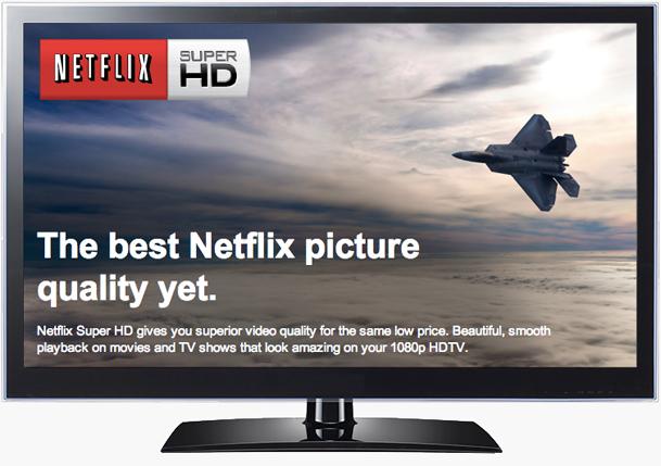 Netflix Super HD Streaming
