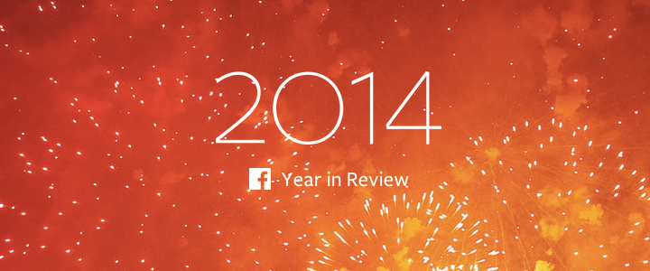 Facebook Year in Review 2014