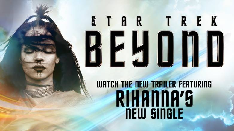 Star Trek Beyond Trailer Rihanna