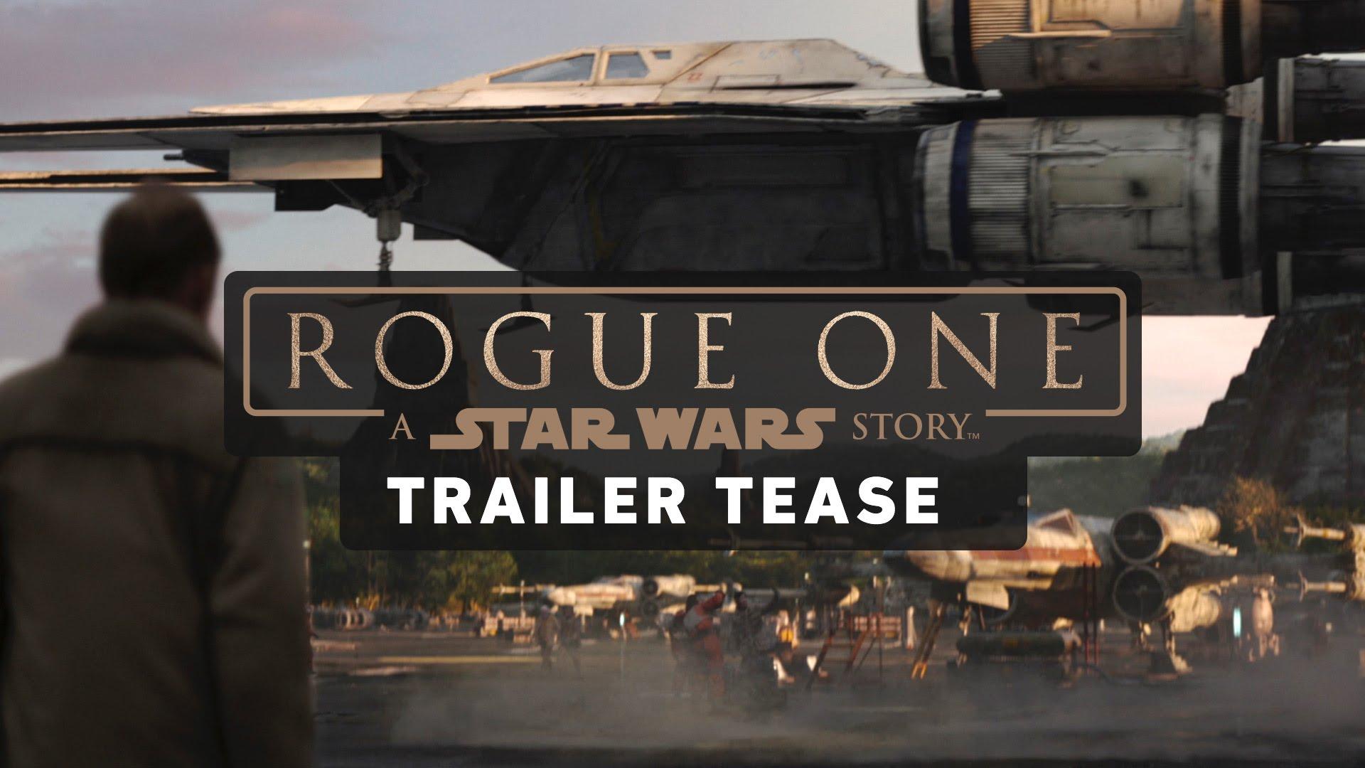 Star Wars Rogue One Teaser Trailer